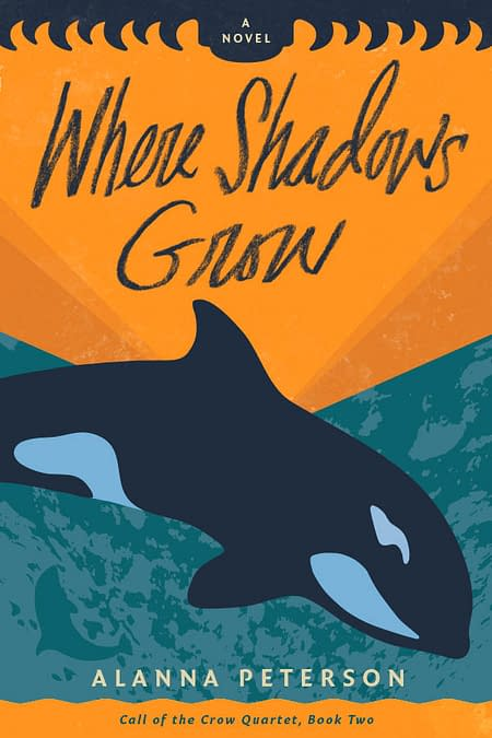 Cover of Where Shadows Grow by Alanna Peterson. An orca whale dives into a turquoise sea beneath an orange sunset.