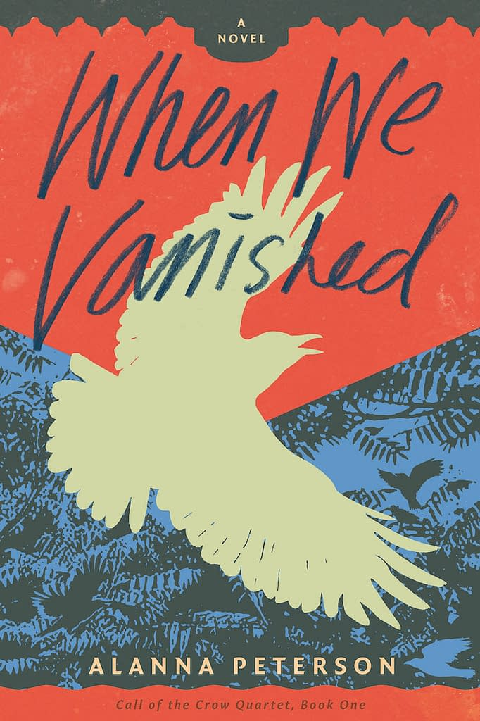 Cover of When We Vanished. Silhouette of a crow against green foliage and a red-gold background