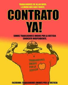 "contrato ya! contract now! image of a worker wearing a shirt showing an apple and the words ""trabajadores unidos por la justicia"""